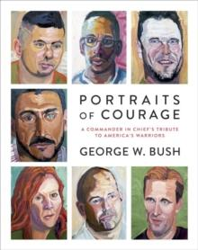Portraits of courage av George W. Bush og Laura Bush (Innbundet)