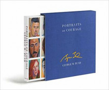 Portraits Of Courage Deluxe Signed Edition av George W. Bush og Laura Bush (Innbundet)