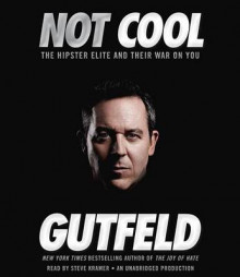 Not Cool av Greg Gutfeld (Lydbok-CD)