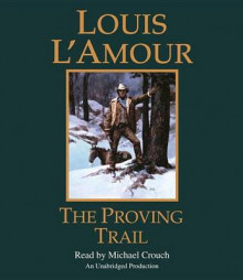 The Proving Trail av Louis L'Amour (Lydbok-CD)