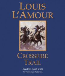 Crossfire Trail av Louis L'Amour (Lydbok-CD)