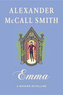 Emma: A Modern Retelling av Professor of Medical Law Alexander McCall Smith (Innbundet)