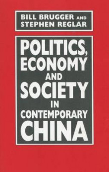 Politics, Economy, and Society in Contemporary China av Bill Brugger og Stephen Reglar (Heftet)