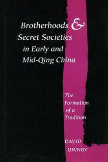 Brotherhoods and Secret Societies in Early and Mid-Qing China av David Ownby (Innbundet)