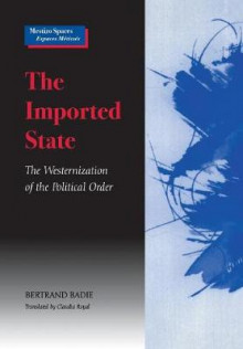 The Imported State av Bertrand Badie (Innbundet)