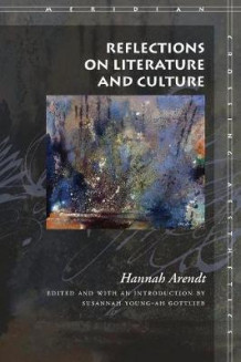Reflections on Literature and Culture av Hannah Arendt (Heftet)
