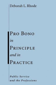 Pro Bono in Principle and in Practice av Deborah L. Rhode (Heftet)