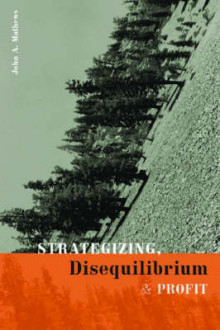 Strategizing, Disequilibrium, and Profit av John A. Mathews (Innbundet)