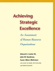 Achieving Strategic Excellence av Lawler, John W. Boudreau, Susan Albers Mohrman, Alice Yee Mark, Beth Neilson og Nora Osganian (Heftet)