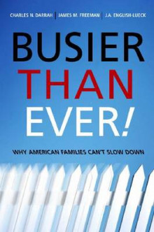 Busier Than Ever! av Charles N. Darrah, James M. Freeman og J. A. English-Lueck (Heftet)