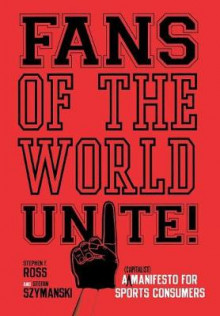 Fans of the World, Unite! av Stephen F. Ross og Stefan Szymanski (Innbundet)