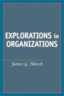 Explorations in Organizations av James G. March (Heftet)
