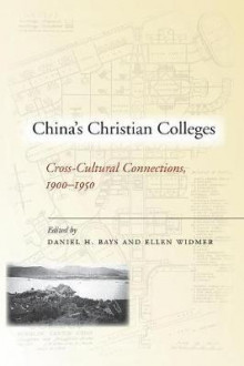 China's Christian Colleges av Daniel H. Bays og Ellen Widmer (Heftet)