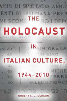The Holocaust in Italian Culture, 1944-2010 av Robert Gordon (Innbundet)