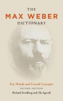 The Max Weber Dictionary av Richard Swedberg og Ola Agevall (Innbundet)