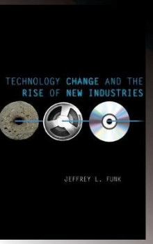 Technology Change and the Rise of New Industries av Jeffrey L. Funk (Innbundet)