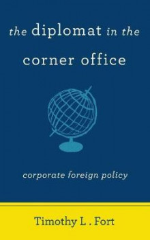 The Diplomat in the Corner Office av Timothy L. Fort (Innbundet)