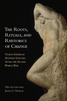 The Roots, Rituals, and Rhetorics of Change av Mie Augier og James G. March (Heftet)