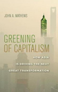 Greening of Capitalism av John A. Mathews (Innbundet)