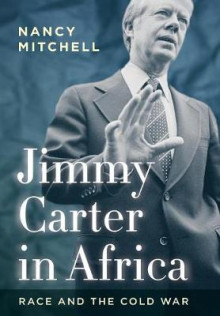 Jimmy Carter in Africa av Nancy Mitchell (Innbundet)