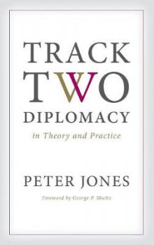 Track Two Diplomacy in Theory and Practice av Peter Jones (Innbundet)