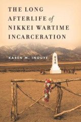 Omslag - The Long Afterlife of Nikkei Wartime Incarceration