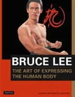 Bruce Lee The Art of Expressing the Human Body av Bruce Lee og John Little (Heftet)