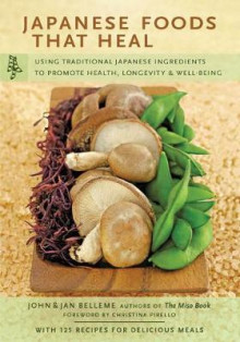 Japanese Foods That Heal av John Belleme, Jan Belleme og Christina Pirello (Heftet)