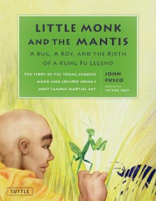 Little Monk and the Mantis av John Fusco (Innbundet)