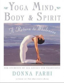 Yoga Mind, Body and Spirit av Donna Farhi (Heftet)