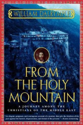 From the Holy Mountain av William Dalrymple (Heftet)