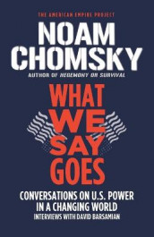 What We Say Goes av David Barsamian og Noam Chomsky (Heftet)