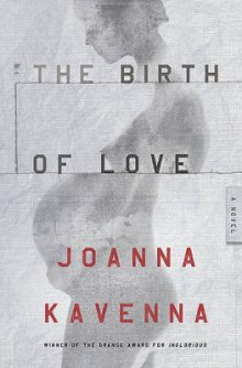 The Birth of Love av Joanna Kavenna (Heftet)