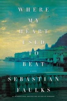 Where My Heart Used to Beat av Sebastian Faulks (Innbundet)