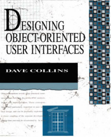 Designing Object-Oriented User Interfaces av Dave Collins (Heftet)