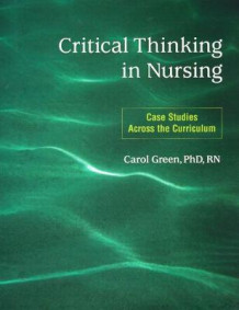Critical Thinking in Nursing av Carol Green (Heftet)