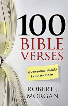 100 Bible Verses Everyone Should Know by Heart av Robert J. Morgan (Heftet)