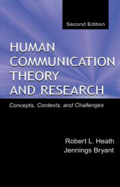 Human Communication Theory and Research av Jennings Bryant og Robert L. Heath (Heftet)