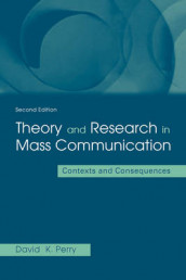 Theory and Research in Mass Communication av David K. Perry (Heftet)