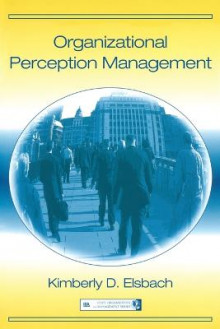 Organizational Perception Management av Kimberly D. Elsbach (Heftet)