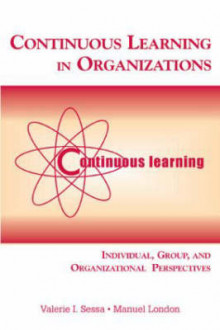 Continuous Learning in Organizations av Valerie I. Sessa og Manuel London (Innbundet)