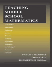 Teaching Middle School Mathematics av Douglas K. Brumbaugh, Enrique Ortiz og Regina Harwood Gresham (Heftet)
