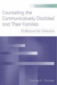 Counseling the Communicatively Disabled and Their Families av George H. Shames (Heftet)