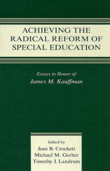 Achieving the Radical Reform of Special Education av James M. Kauffman (Innbundet)