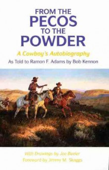 From the Pecos to the Powder av Ramon F. Adams og Bob Kennon (Heftet)