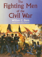 The Fighting Men of the Civil War av William C. Davis og Russ A. Pritchard (Heftet)