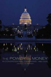 The Power of Money in Congressional Campaigns, 1880-2006 av David C. W. Parker (Innbundet)