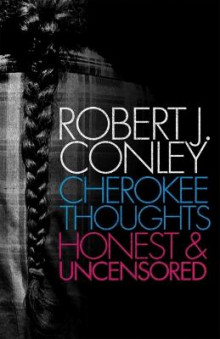 Cherokee Thoughts, Honest and Uncensored av Robert J Conley (Heftet)