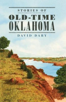 Stories of Old-Time Oklahoma av David Dary (Heftet)
