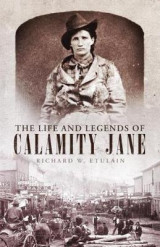 Omslag - The Life and Legends of Calamity Jane